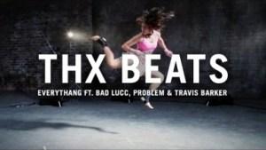 Video: THX - Everythang (feat. Problem, Bad Lucc & Travis Barker)